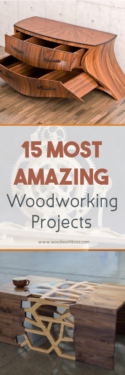 Most Amazing Woodworking Projects