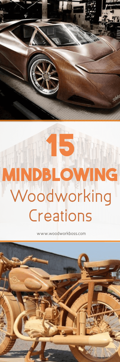 15 Mindblowing Woodworking Creations