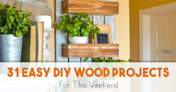 31 Dead Simple (Yet Awesome) Wood Projects