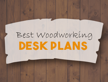 Best Woodworking Desk Plans