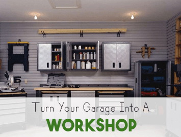Your Garage Can Become Your Workshop