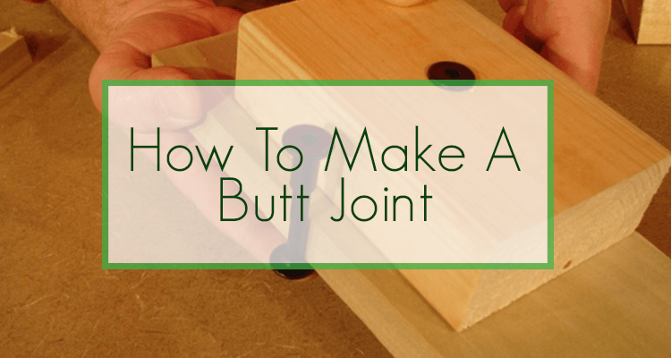How to Make a Secure Butt Joint
