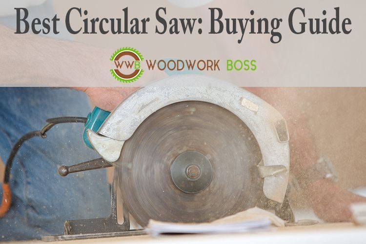 Best Circular Saw 2018: Full Reviews, Buying Guide, Top Picks