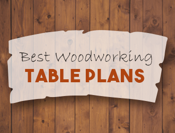 Best Woodworking Table Plans