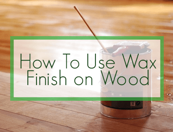 How To Use Wax Finish on Wood