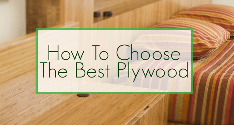 How To Choose Between Plywood Types
