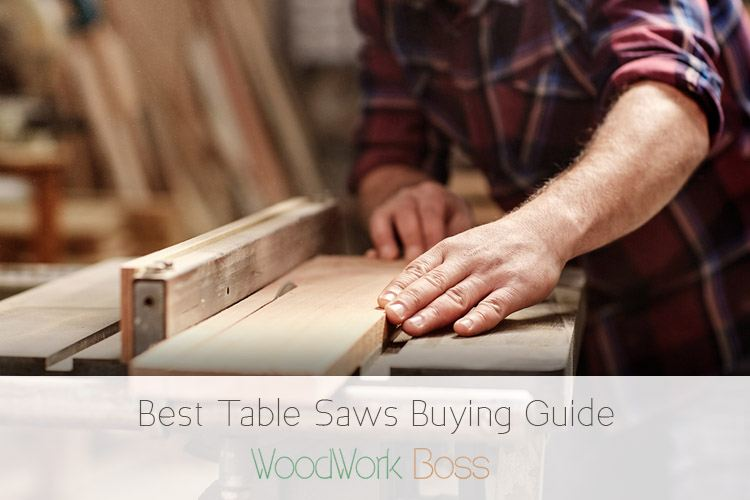 Best Table Saw 2018: Detailed Reviews & Full Buying Guide