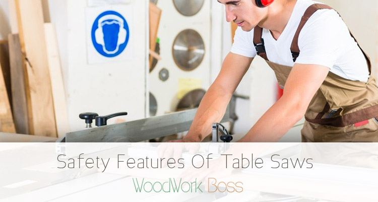 Safety Features Of Table Saws