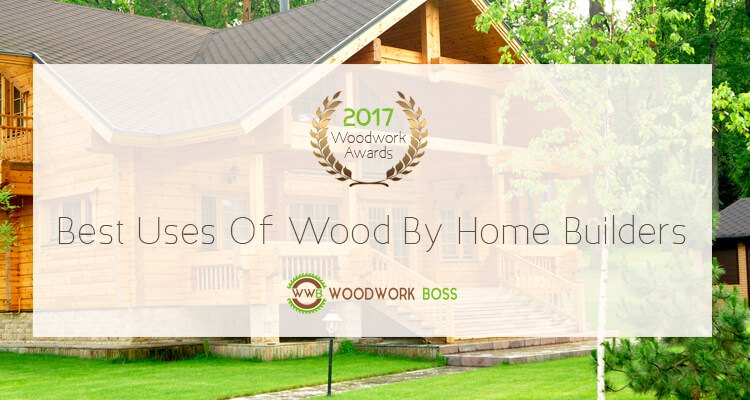 Woodwork Awards: Best Uses Of Wood By Home Builders