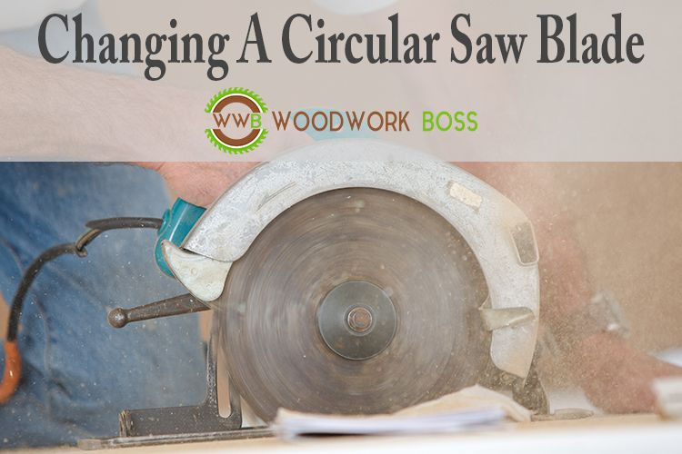 How To Change A Circular Saw Blade: Simple Steps